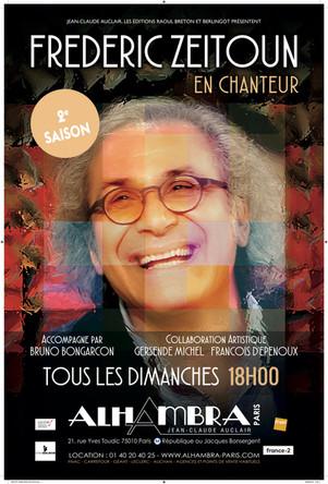 """FRED ZEITOUN présente """" ENCHANTEUR"""" -le 26 janvier à Marseille / theatre le Toursky"""