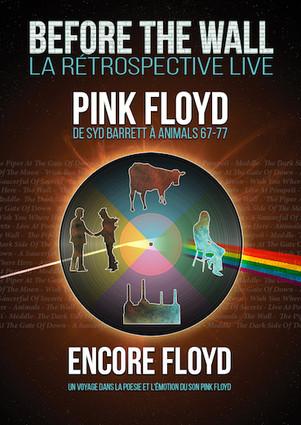 """ENCORE FLOYD présente """"Before the wall"""":la meilleure rétrospective des Floyd,période 67/77"""