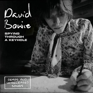 """DAVID BOWIE """"spying Through a Keyhole"""" -Demos & unrealesed songs."""