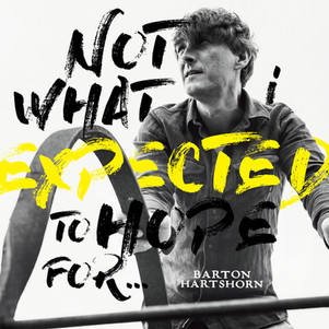 """Barton Hartshorn « NOT WHAT I EXPECTED TO HOPE FOR"""" (Suxeed – Inouie Distrib) ."""