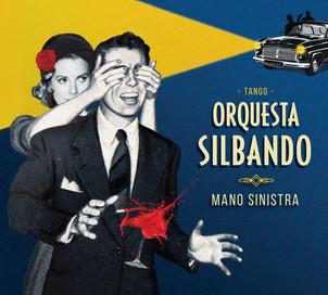 "ORQUESTA SILBANDO nouvel album "" mano sinistra"""