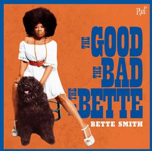 "Bette Smith nouvel album ""the good, the bad & the bette""sortie le 25/09 ( Ruf / socadisc)."