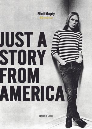 "Elliott MURPHY "" mémoires -just a story from america"" ed. du Layeur . sortie le 4/11/20"