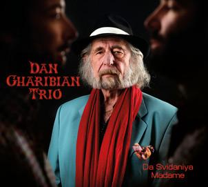 "DAN GHARIBIAN TRIO ""DA SVIDANIYA MADAME"" Sortie : 2 AVRIL 21. En concert le 22/09 au 360 - Paris"