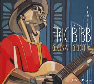"""ERIC BIBB nouvel album """" Global Griot"""" :en concert le 11 Janvier à Paris / theatre la traversiere"""