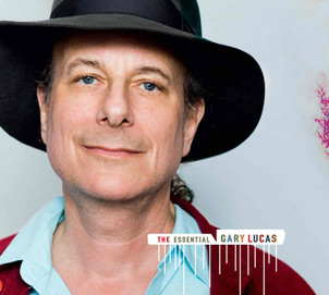 "GARY LUCAS ""THE ESSENTIAL"" - Double cd (Knitting Factory Records – Pias)"