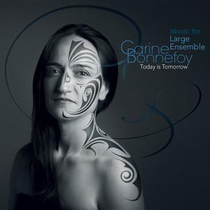 """Carine BONNEFOY nouvel album """"today is tomorrow"""" music for large ensemble . en concert le 20 fevrier"""