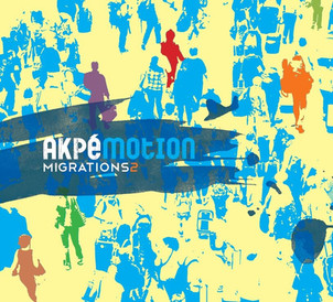"""AKPE MOTION nouvel album """" migrations 2"""" : en tournée"""