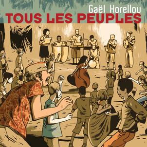"""GAEL HORELLOU : nouvel album """"Tous les peuples """": dans la continuité  du précédent album Identité ."""