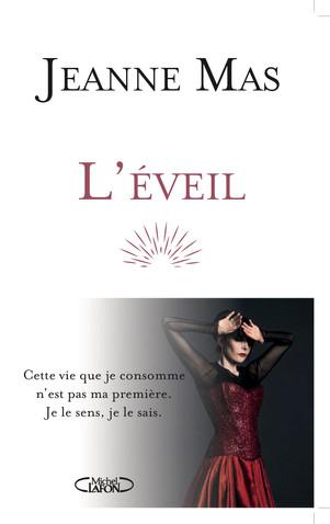 Jeanne Mas présente L'EVEIL , un témoignage bouleversant ( Chez michel Lafon)