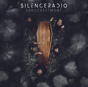 "silence radio : album ""le rock est mort"" Nouveau single : hasta siempre"