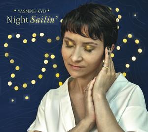 """YASMINE KYD : nouvel album """"night sailin'"""" sortie le 30/10 & concert le 28 /01 au Sunset ( Paris)"""