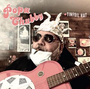 """Popa Chubby : nouvel album """" tinfoil hat"""" sortie le 12 Mars - Dixiefrog-Pias"""