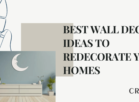 3 Best Wall Decor ideas to redecorate your walls