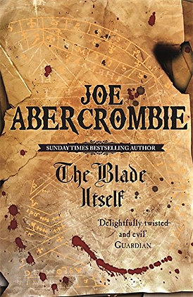 Joe Abercrombie: The Blade Its Self Signed HB 1st