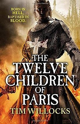 Tim Willocks: Twelve Children of Paris Signed 1st