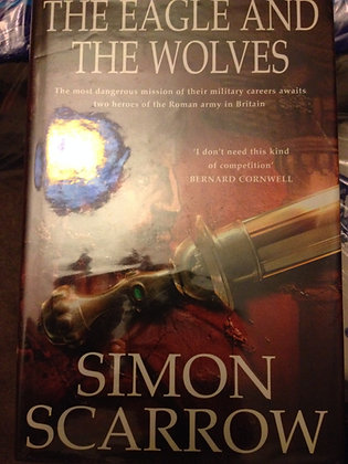 Simon Scarrow Eagle and the Wolves Signed 1st HB