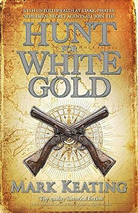 Mark Keating: Hunt for White Gold Signed 1st HB