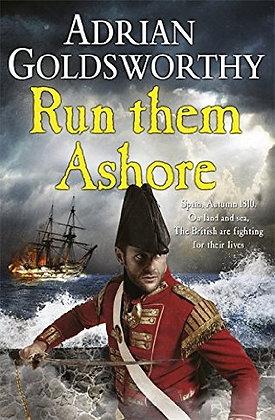 Adrian Goldsworthy Run them Ashore 1st HB Signed