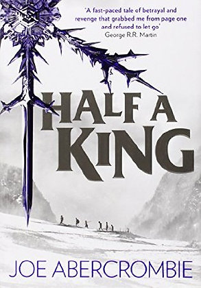Joe Abercrombie: Half a King Signed 1st HB