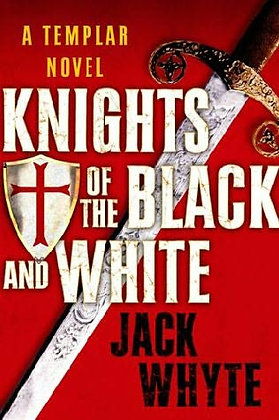 Jack Whyte Knights of Black and White signed 1st