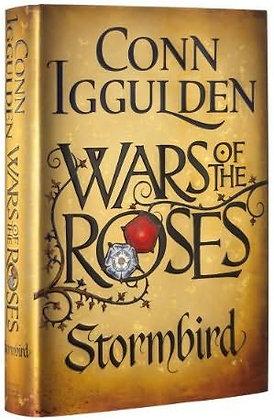 Conn Iggulden War of the Roses: Stormbird Ltd HB
