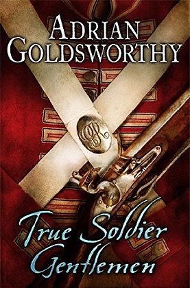 Adrian Goldsworthy True Soldier Gentleman Sgd 1st
