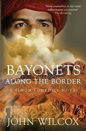John Wilcox Bayonets across the Border Signed 1st