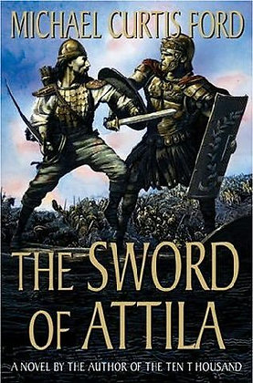 Michael Curtis Ford: Sword of Attila US HB