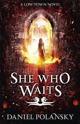 Daniel Polansky: She who Waits