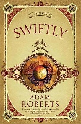 Adam Roberts Swiftly UK proof
