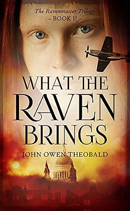 John Owen Theobald What the Raven Brings Ltd