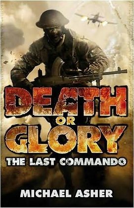 Michael Asher: Death or Glory : The last Commando