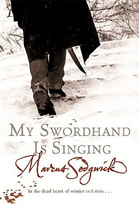 Marcus Sedgwick: My Swordhand is Signing Signed