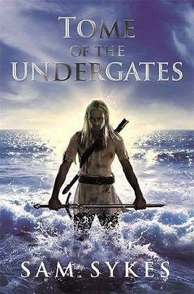 Sam Sykes: Tomes of the Undergates UK Proof