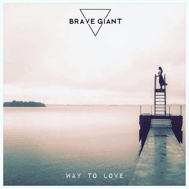 Brave Giant - Way To Love Single
