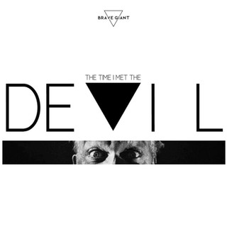 Brave Giant - The Time I Met The Devil Single