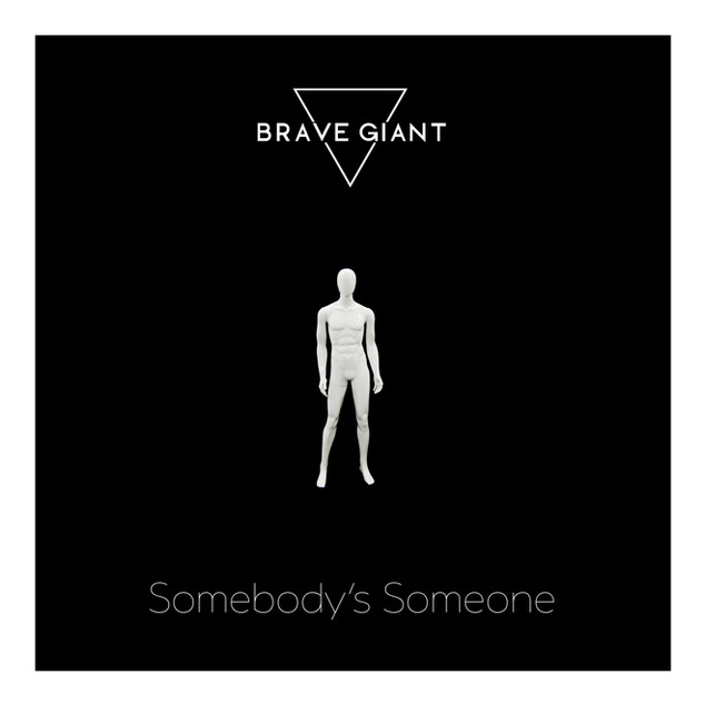 Brave Giant - Somebodies Someone Single