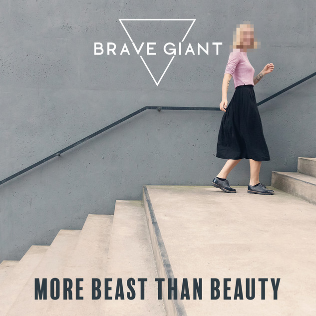 Brave Giant - More Beast Than Beauty Single