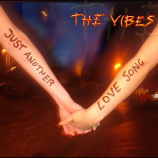 The Vibes - Just Another Love Song Single