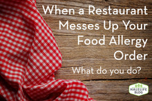 When a Restaurant Messes Up Your Food Allergy Order - What Do You Do?