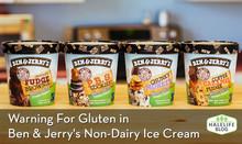 Warning For Gluten in Ben & Jerry's Non-Dairy Ice Cream