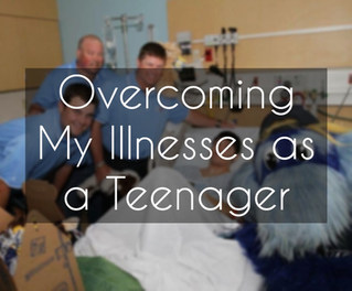 Overcoming My Illnesses as a Teenager