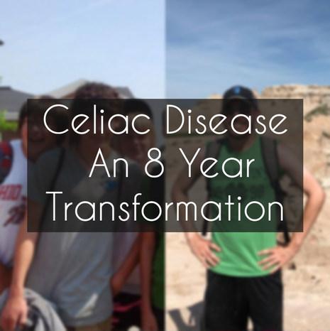 Celiac Disease - An 8 Year Transformatio