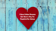 I Have Celiac Disease But Here's Why I'm Thankful For Gluten