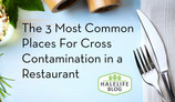 The 3 Most Common Places For Cross Contamination in a Restaurant