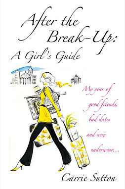 Carrie Sutton After the Break-up: A Girl's Guide