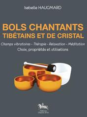 Bols chantants tibétains et de cristal d'Isabelle Haugmard