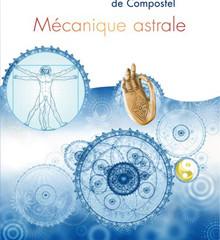 """Livre """"Mécanique astrale"""" de Caroline DE COMPOSTEL"""