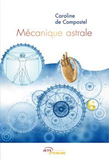 Livre Mécanique Astrale auteur Caroline De Compostel
